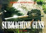 Submachine Guns (Greenhill Military Paperbacks)