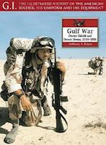 Gulf War (G I Illustrated History of the American Soldier His Uniform His Equipment, nr. 29)