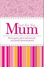 Just for You... Mum