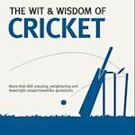 Wit & Wisdom: Cricket af Nick Holt