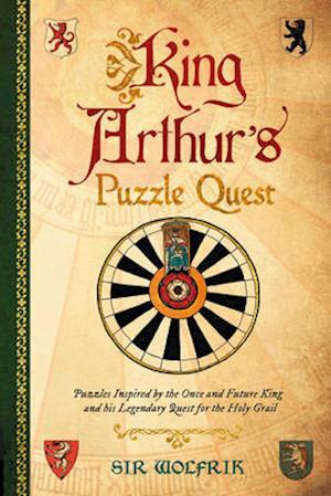 Bog, hardback King Arthur's Puzzle Quest af Richard Wolfrik Galland