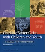 Creating Better Cities with Children and Youth