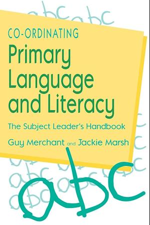 Co-Ordinating Primary Language and Literacy: The Subject Leader's Handbook
