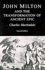 Milton and the Transformation of Ancient Epic