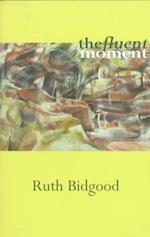 The Fluent Moment af Ruth Bidgood