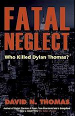 Fatal Neglect af David N. Thomas
