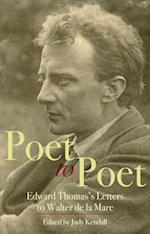 Poet to Poet: Edward Thomas's Letters to Walter De La Mare af Judy Kendall