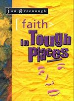 Faith in Tough Places