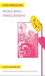 Counselling People with Disfigurement (Communication & Counselling in Health Care S)