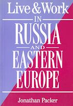 Russia and Eastern Europe, Live and Work in