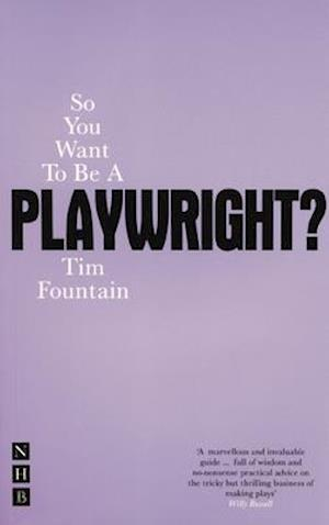 So You Want To Be A Playwright
