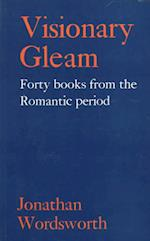 Visionary Gleam (Revolution Romanticism S 1789 1834)