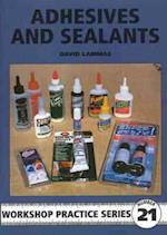 Adhesives and Sealants (Workshop Practice, nr. 21)