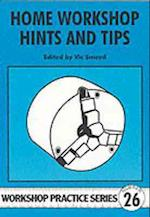 Home Workshop Hints and Tips (Workshop Practice, nr. 26)
