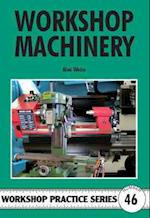 Workshop Machinery (Workshop Practice, nr. 46)