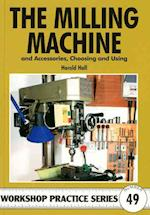 The Milling Machine (Workshop Practice, nr. 49)