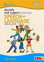 How to Identify and Support Children with Speech and Language Difficulties (How to)