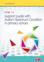 How to Support Pupils with Autism Spectrum Condition in Primary School (How to)