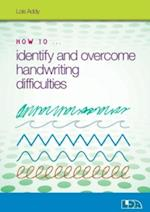 How to Identify and Overcome Handwriting Difficulties (How to)