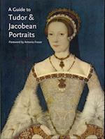 A Guide to Tudor & Jacobean Portraits af Tarnya Cooper, Antonia Fraser