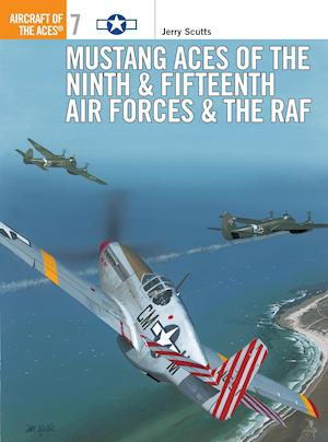 Mustang Aces of the Ninth, Fifteenth Air Forces and RAF