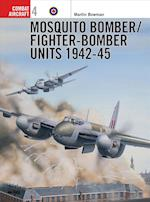 Mosquito Bomber/Fighter-Bomber Units of World War 2 (Combat Aircraft)
