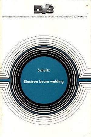 Bog, hardback Electron Beam Welding af H. Schultz, Helmut Schultz