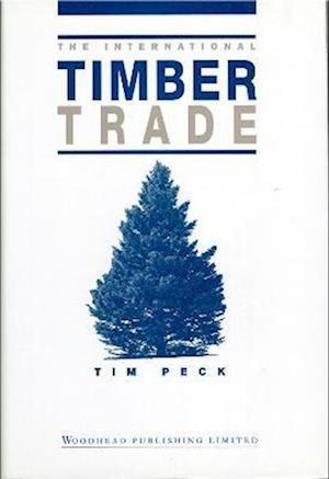 Bog, hardback The International Timber Trade af Tim Peck