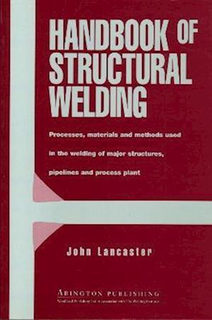 Bog, hæftet Handbook of Structural Welding: Processes, Materials and Methods Used in the Welding of Major Structures, Pipelines and Process Plant af John Lancaster, J. F. Lancaster