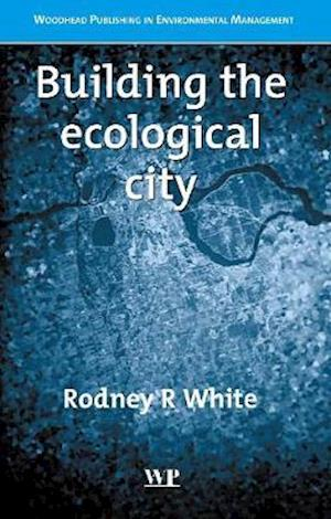 Bog, hardback Building the Ecological City af Rodney R. White