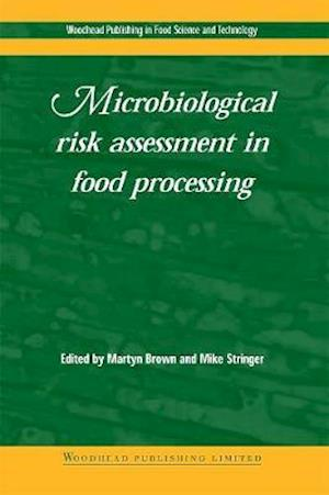 Bog, hardback Microbiological Risk Assessment in Food Processing af Martyn Brown