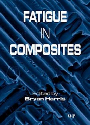Bog, hardback Fatigue in Composites af Bryan Harris