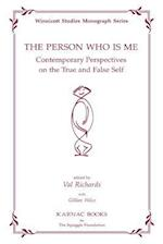 The Person Who Is Me: Contemporary Perspectives on the True and False Self