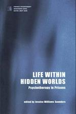 Life Within Hidden Worlds (Forensic Psychotherapy Monograph)