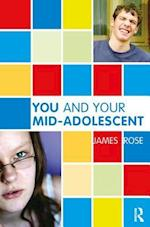 You and Your Mid-Adolescent (Karnac Developmental Psychology Series)