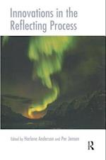 Innovations in the Reflecting Process (Systemic Thinking and Practice Series)