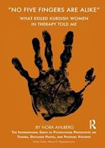 'No Five Fingers are Alike' (International Series of Psychosocial Perspectives on Trauma, Displaced People and Political Violence)