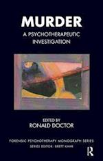Murder (Forensic Psychotherapy Monograph Series)