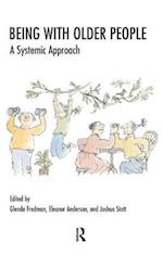 Being with Older People (Systemic Thinking and Practice)