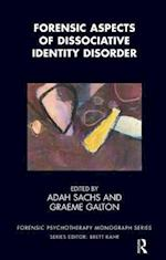 Forensic Aspects of Dissociative Identity Disorder (Forensic Psychotherapy Monograph Series)