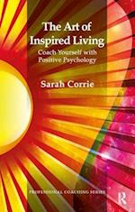 The Art of Inspired Living (Professional Coaching Series)