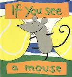 If You See a Mouse (If You See S)