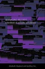 Managing Records af Geoffrey Yeo, Elizabeth Shepherd