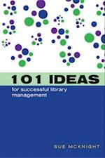 101 Ideas for Successful Library Management