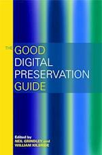 The Good Digital Preservation Guide