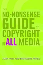 The No-nonsense Guide to Copyright in All Media