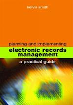 Planning and Implementing Electronic Records Management af Kelvin Smith