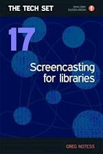 Screencasting for Libraries (The Tech Set, nr. 17)