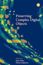 Preserving Complex Digital Objects (The Facet Digital Heritage Collection)
