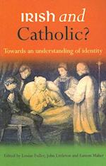 Irish and Catholic?